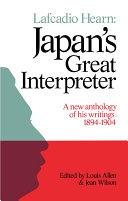 Lafcadio Hearn  Japan s Great Interpreter