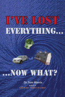 I've Lost Everything...Now What?