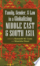 Family Gender And Law In A Globalizing Middle East And South Asia