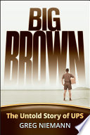 """""""Big Brown: The Untold Story of UPS"""" by Greg Niemann"""