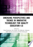 Emerging Perspectives and Trends in Innovative Technology for Quality Education 4 0