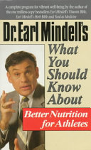 Dr  Earl Mindell s what You Should Know about Better Nutrition for Athletes
