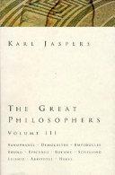 The Great Philosophers  Xenophanes  Democritus  Empedocles  Bruno  Epicurus  Boehme  Schelling  Leibniz  Aristotle  Hegel
