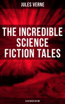 The Incredible Science Fiction Tales of Jules Verne (Illustrated Edition) Pdf/ePub eBook