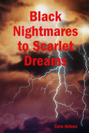 Black Nightmares to Scarlet Dreams