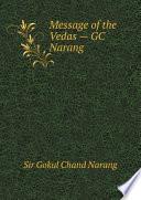 Message of the Vedas     GC Narang