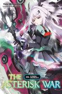 The Asterisk War  Vol  6  light novel