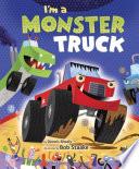 I M A Monster Truck