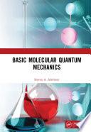 Basic Molecular Quantum Mechanics