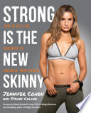 """Strong Is the New Skinny: How to Eat, Live, and Move to Maximize Your Power"" by Jennifer Cohen, Stacey Colino, David Kirchhoff"