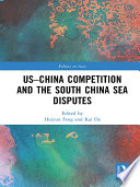 US China Competition and the South China Sea Disputes
