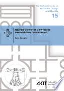 Flexible Views for View based Model driven Development Book