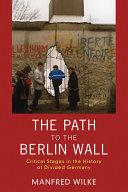 The Path to the Berlin Wall [Pdf/ePub] eBook
