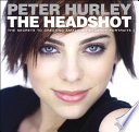 """""""The Headshot: The Secrets to Creating Amazing Headshot Portraits"""" by Peter Hurley"""