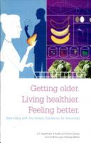 Getting Older  Living Healthier  Feeling Better   Brochure