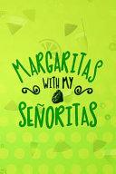 Margaritas With My Se  oritas