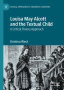 Louisa May Alcott and the Textual Child