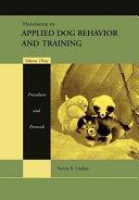 Handbook of Applied Dog Behavior and Training, Procedures and Protocols
