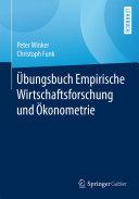 Übungsbuch Empirische Wirtschaftsforschung und Ökonometrie