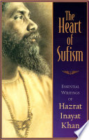 """The Heart of Sufism: Essential Writings of Hazrat Inayat Khan"" by H.J. Witteveen"