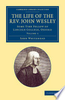 The Life Of The Rev John Wesley M A  Book PDF