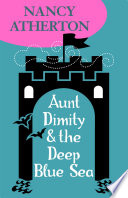 Aunt Dimity and the Deep Blue Sea  Aunt Dimity Mysteries  Book 11  Book
