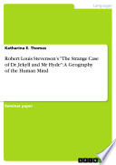 Robert Louis Stevenson s  The Strange Case of Dr  Jekyll and Mr Hyde   A Geography of the Human Mind Book