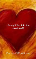I Thought You Said You Loved Me