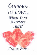Courage to Love... When Your Marriage Hurts