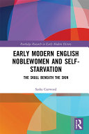 Pdf Early Modern English Noblewomen and Self-Starvation Telecharger