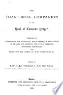 The Chant book Companion to the Book of Common Prayer  Consisting of Chants for the Canticles  Daily Psalms  a Collection of Chants for General Use  Etc
