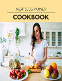 Meatless Power Cookbook