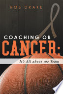Coaching or Cancer  Its All About the Team