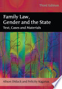 """Family Law, Gender and the State: Text, Cases and Materials"" by Alison Diduck, Felicity Kaganas"