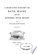 A Maritime History of Bath  Maine and the Kennebec River Region