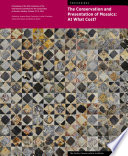 """The Conservation and Presentation of Mosaics: At What Cost?: Proceedings of the 12th Conference of the International Committee for the Conservation of Mosaics, Sardinia, October 27–31, 2014"" by Jeanne Marie Teutonico, Leslie Friedman, Aïcha Ben Abed, Roberto Nardi"