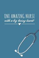 One Amazing Nurse With A Big Loving Heart