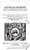 Histoire généalogique de la maison royale de Dreux, de Bar-le-Duc, de Luxenbourg et de Limbourg, du Plessis de Richelieu, de Broyes et de Chasteauvillain