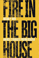 Fire in the big house: America's deadliest prison disaster