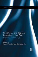 China s Rise and Regional Integration in East Asia