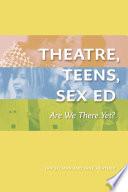 Theatre, Teens, Sex Ed
