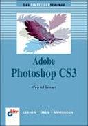 Das Einsteigerseminar Adobe Photoshop CS3