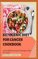 Ketogenic Diet for Cancer Cookbook