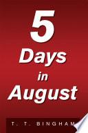 5 Days in August