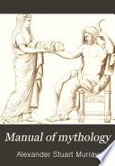 Manual of Mythology Book