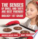 The Senses of Smell and Taste Are Best Friends! - Biology 1st Grade | Children's Biology Books