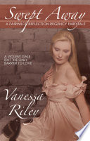 Swept Away A Fairwilde Reflections Regency Fairy Tale Book PDF