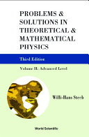 Problems And Solutions In Theoretical And Mathematical Physics   Volume Ii  Advanced Level  Third Edition