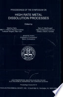 Proceedings of the Symposium on High Rate Metal Dissolution Processes