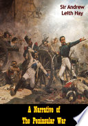 A Narrative of The Peninsular War